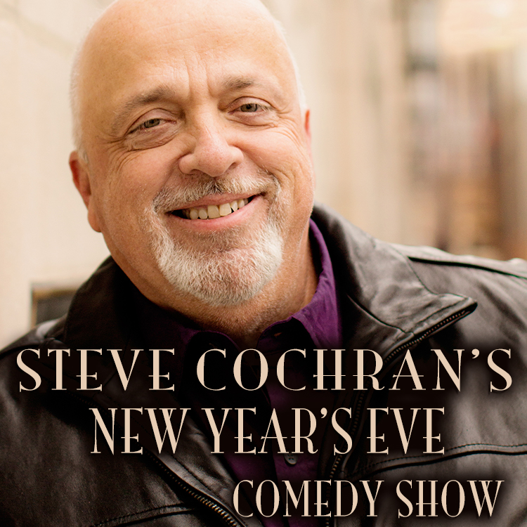 STEVE COCHRAN'S NEW YEAR'S EVE COMEDY SHOW