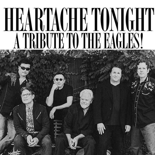 HEARTACHE TONIGHT: a Tribute to the Eagles